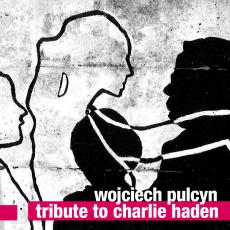 "Wojciech Pulcyn - ""Tribute to Charlie Haden"""